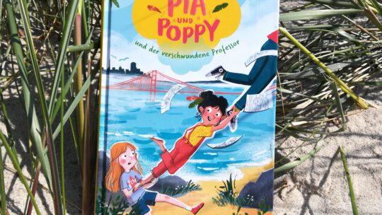 """""""Pia und Poppy und der verschwundene Professor"""" – Katharina Reschke, Anne- Kathrin Behl"""