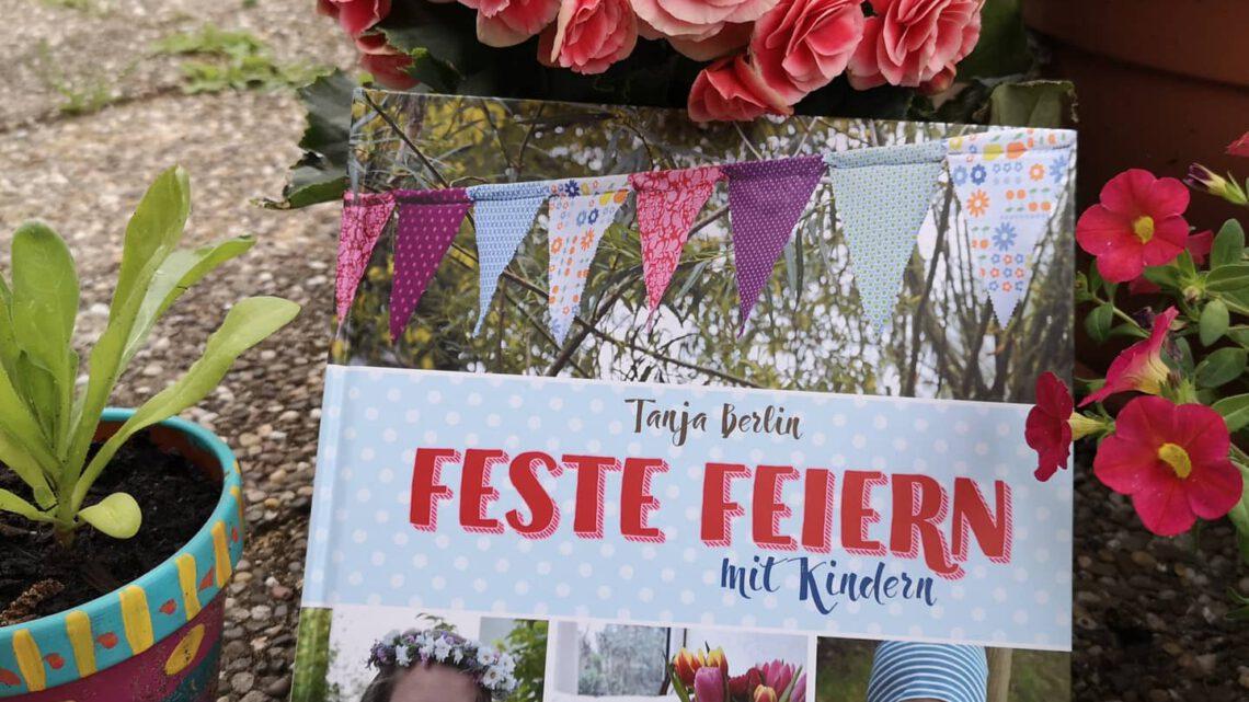 """""""Feste feiern mit Kindern"""" von Tanja Berlin"""