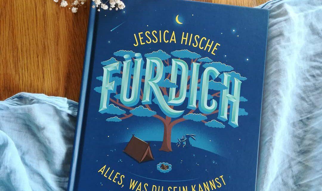 """""""Für dich. Alles, was du sein kannst"""" – Jessica Hirsche"""