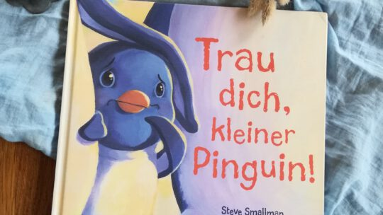 """Mutig Sein und etwas wagen –  """"Trau dich, kleiner Pinguin!"""" – Steve Smallmann"""