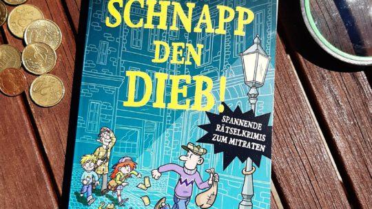 """""""Schnappt den Dieb! Spannende Rätselkrimis zum Mitraten"""" – Steffen Gumpert"""
