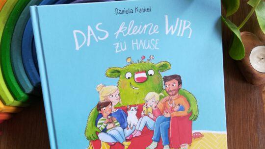 """Familienleben wie es wirklich ist: """"Das kleine WIR zu Hause"""" – Daniela Kunkel"""