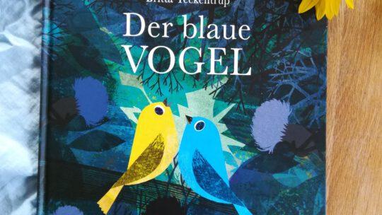 """""""Der blaue Vogel. Eine Geschichte über Traurigkeit und Hoffnung"""" – Britta Teckentrup"""