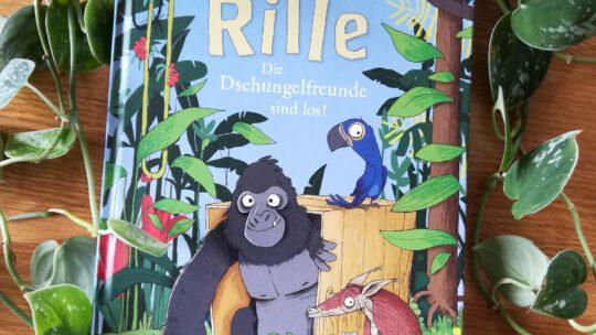 """""""Rille. Die Dschungelfreunde sind los!"""" – Fee Krämer, Nikolai Renger"""