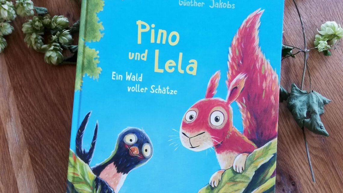 """""""Pino und Lela. Ein Wald voller Schätze"""" – Günther Jakobs"""