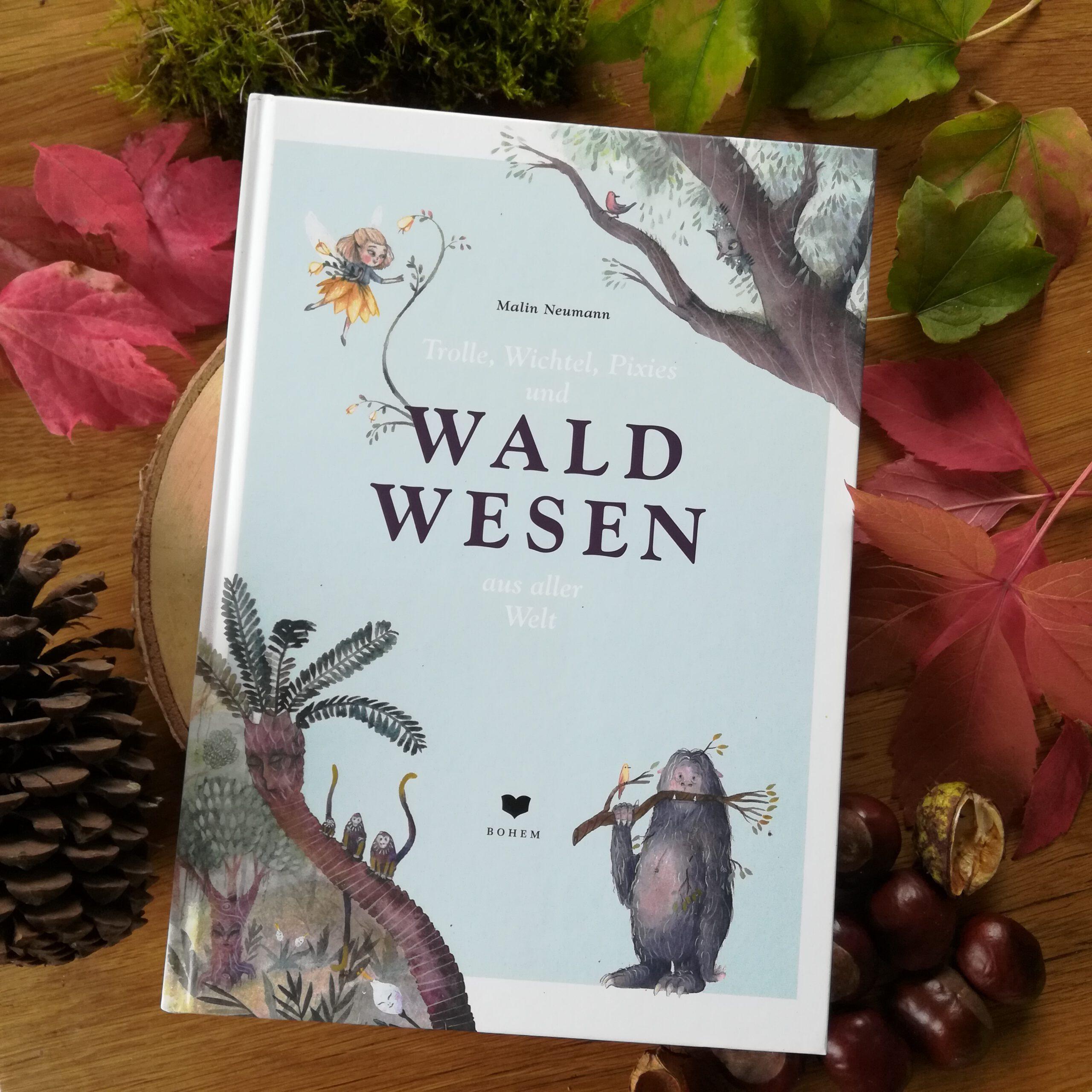 """""""Trolle, Wichtel, Pixies und Waldwesen aus aller Welt"""" – Malin Neumann"""