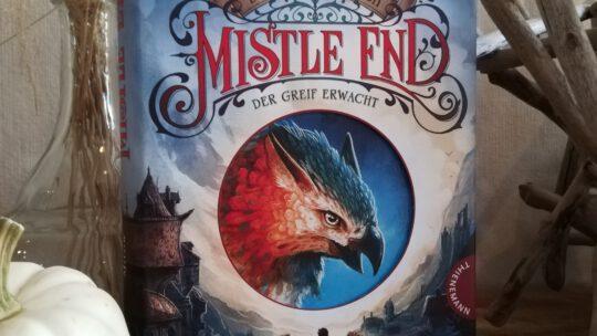"""Spannende Fantasy für Kinder: """"Die Chroniken von Mistle End. Der Greif erwacht"""" – Benedict Mirow"""