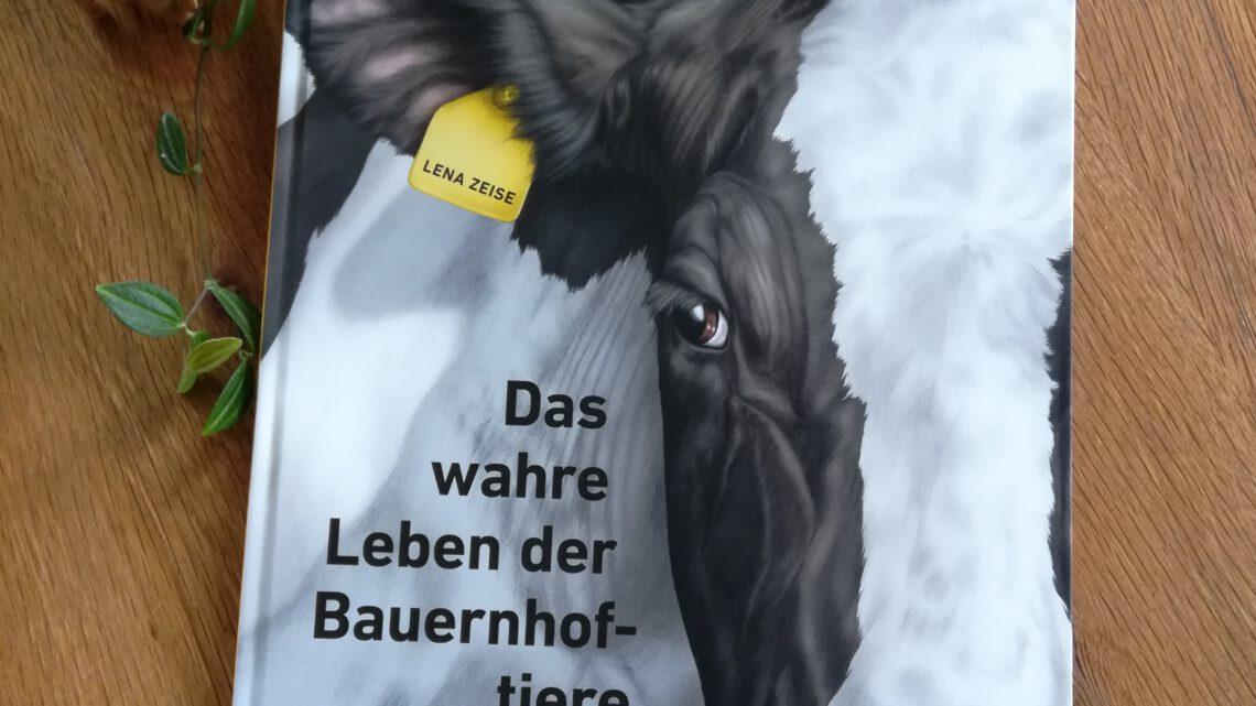"""""""Das wahre Leben der Bauernhoftiere"""" – Lena Zeise"""