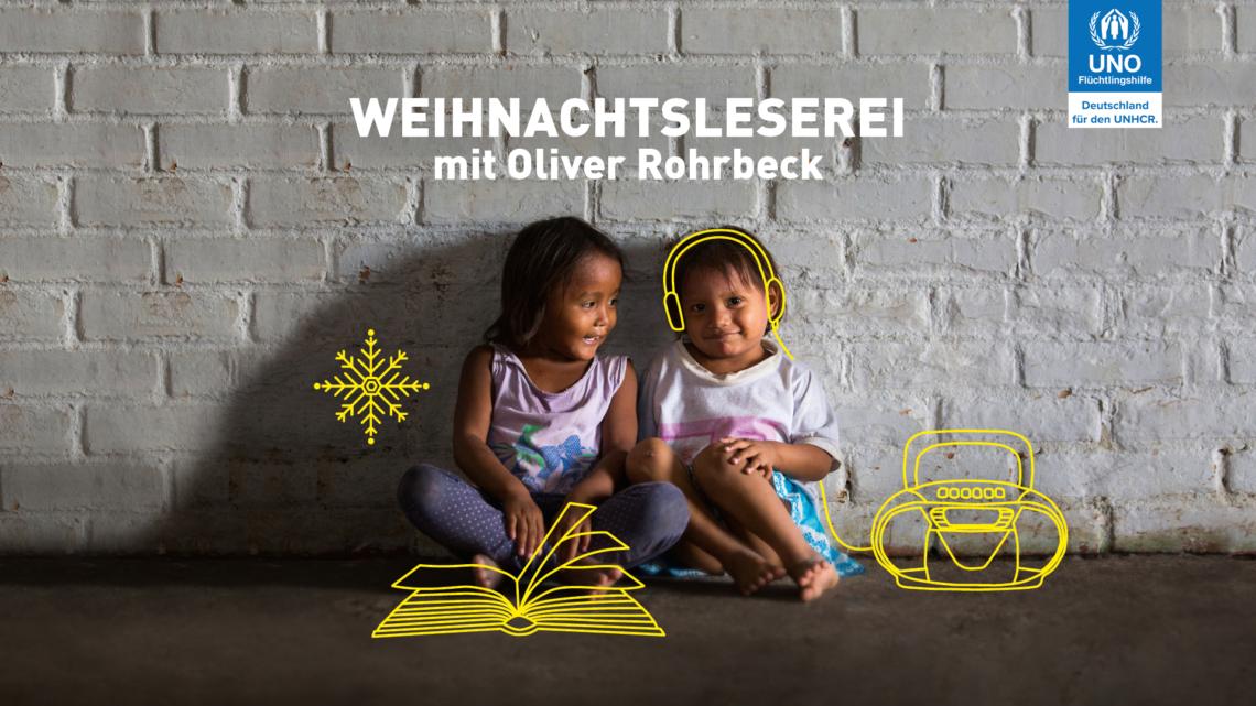 Adventsaktion der UNO-Flüchtlingshilfe – Oliver Rohrbeck liest