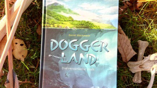 """Doggerland. Die versunkene Welt"" – Daniel Bleckmann"