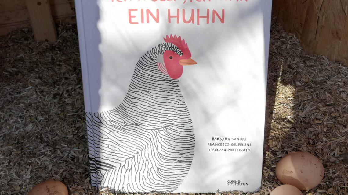 """""""Ich wollt', ich wär' ein Huhn. Wissenswertes über unser liebstes Federvieh"""""""