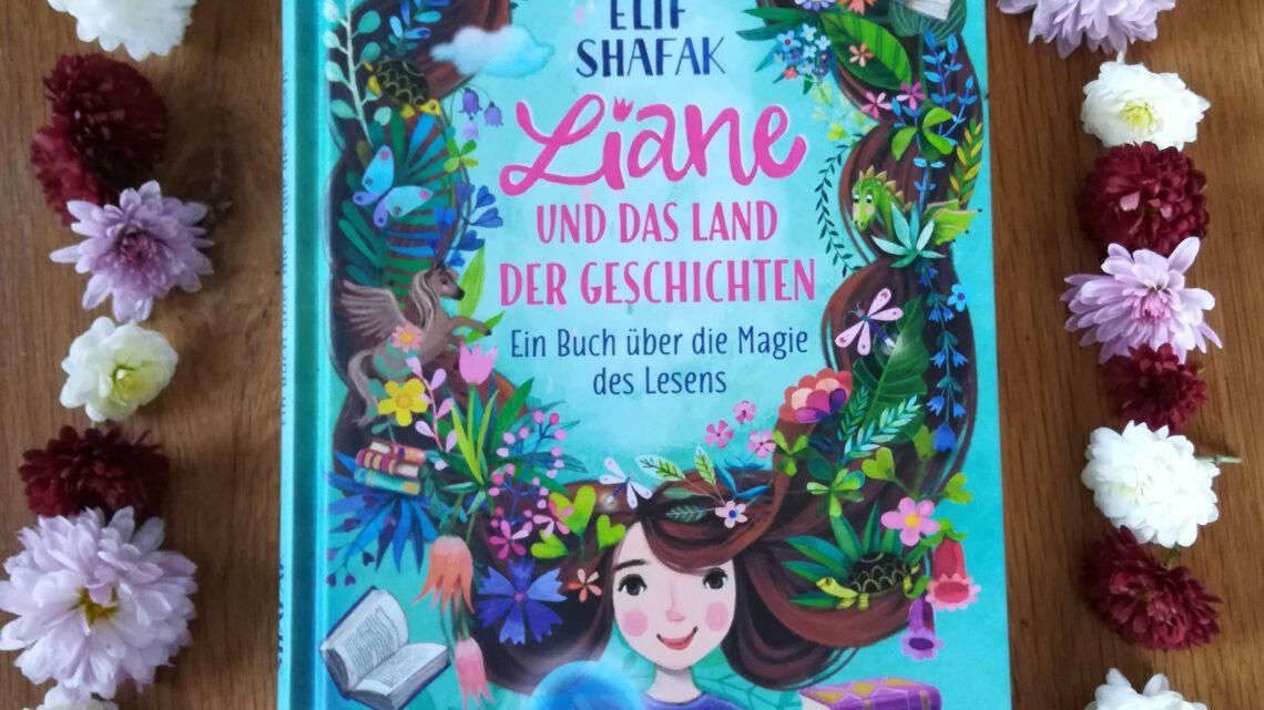 """""""Liane und das Land der Geschichten"""" – Elif Shafak"""