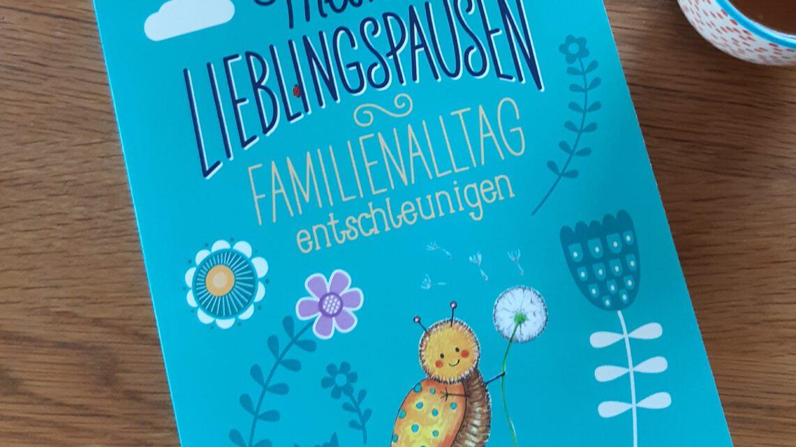 """Meine Lieblingspausen. Familienalltag entschleunigen"" – Sophia Kolasinski"