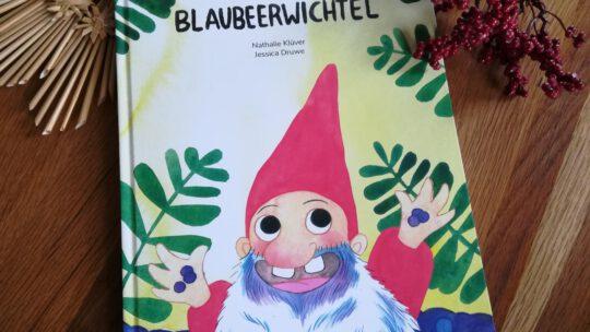 """""""Der Blaubeerwichtel"""" – Nathalie Klüver, Jesscica Druwe"""