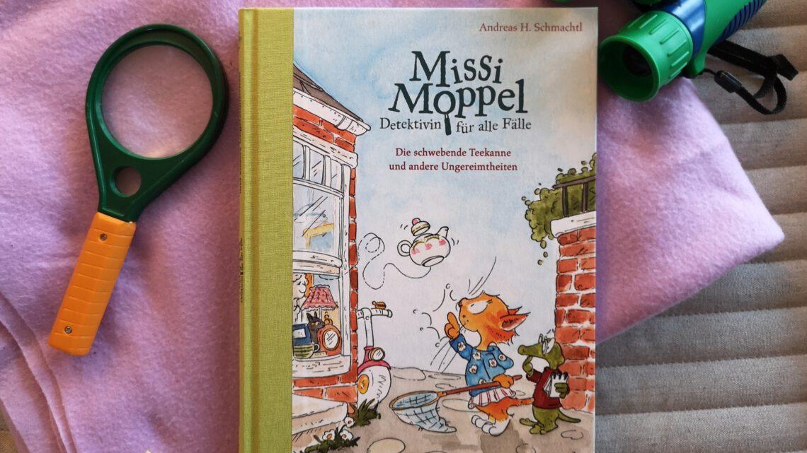 Missi Moppel: Detektivin für alle Fälle – Andreas H. Schmachtl