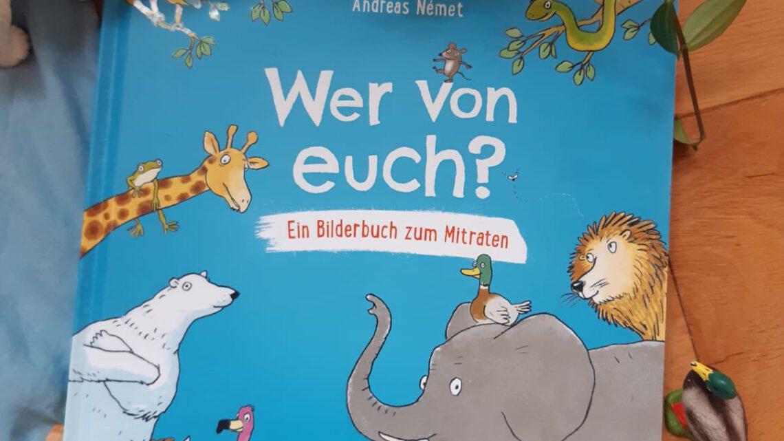 """Wir lieben Mitmachbücher! –  """"Wer von euch? Ein Bilderbuch zum Mitraten"""""""