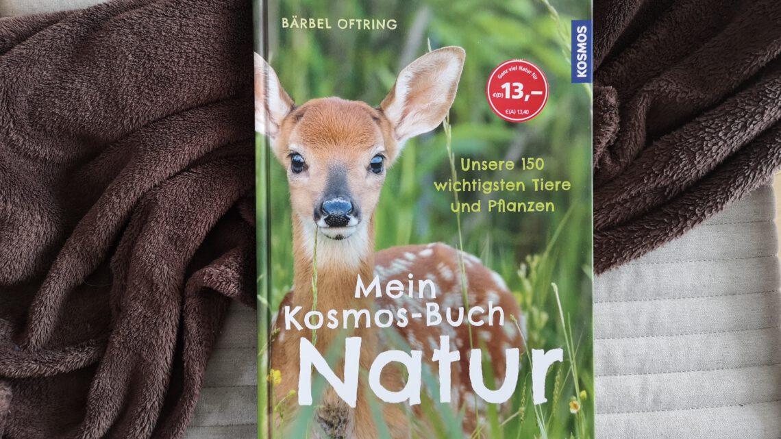 Mein Kosmos – Buch Natur von Bärbel Oftring