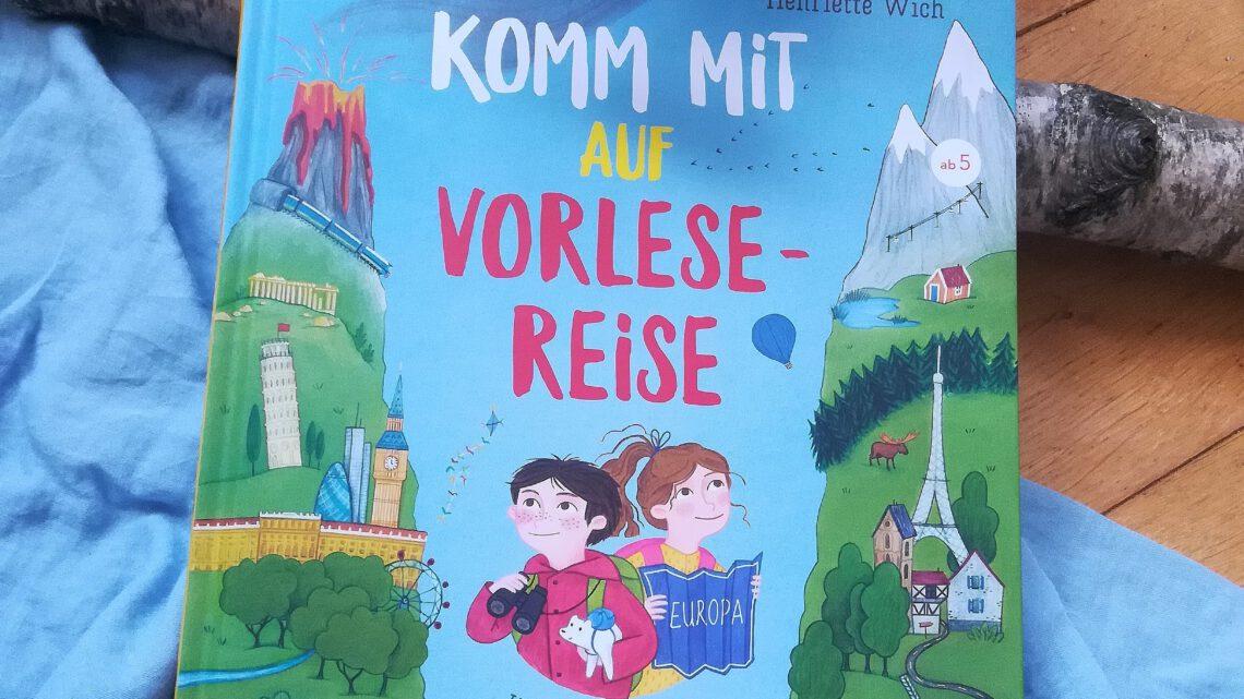 """""""Komm mit auf Vorlesereise. Unterwegs in Europa"""" – Henriette Wich"""