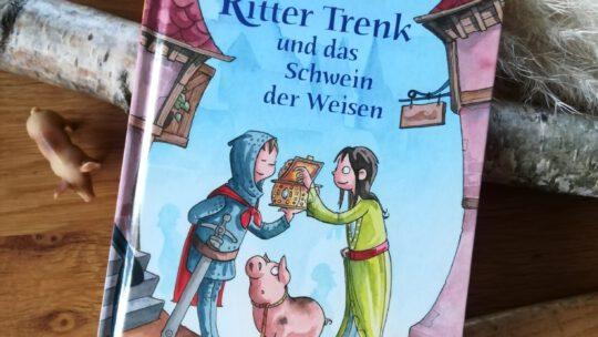 """""""Ritter Trenk und das Schwein der Weisen"""" – Kirsten Boie"""