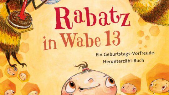 """""""Rabatz in Wabe 13. Ein Geburtstags- Vorfreude- Herunterzähl- Buch"""" – Kai Pannen"""