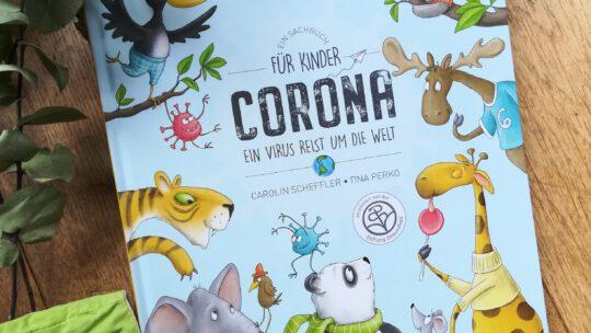 """Corona. Ein Virus reist um die Welt"" – Carolin Scheffler, Tina Perko"