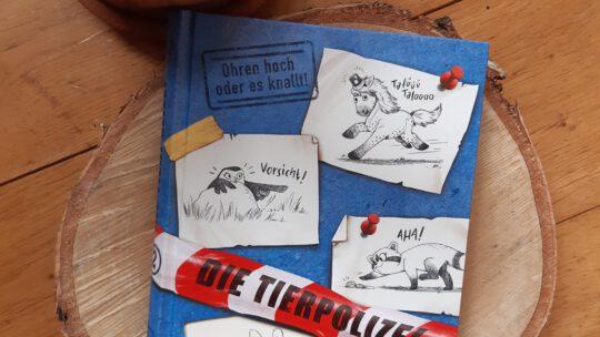 """""""Die Tierpolizei. Ohren hoch oder es knallt (Band 2)"""" – Anna Böhm, Ramona Wultschner"""