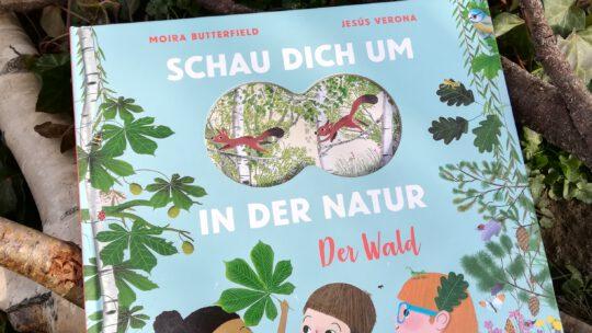 """Schau dich um in der Natur: Der Wald"" – Moira Butterfield, Jesús Verona"