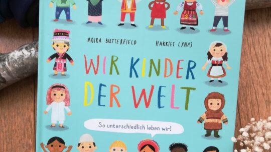 """""""Wir Kinder der Welt. So unterschiedlich leben wir"""" – Moira Butterfield, Harriet Lynas"""