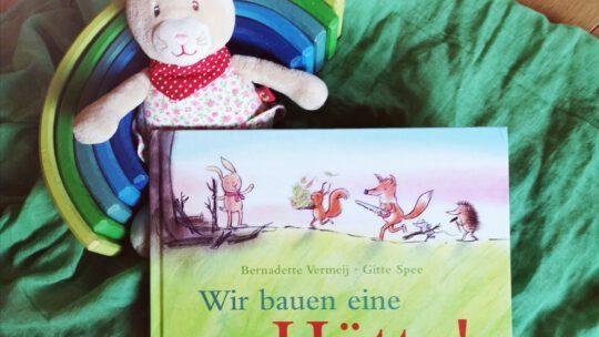 """""""Wir bauen eine Hütte"""" von Bernadette Vermeij und Gitte Spee"""