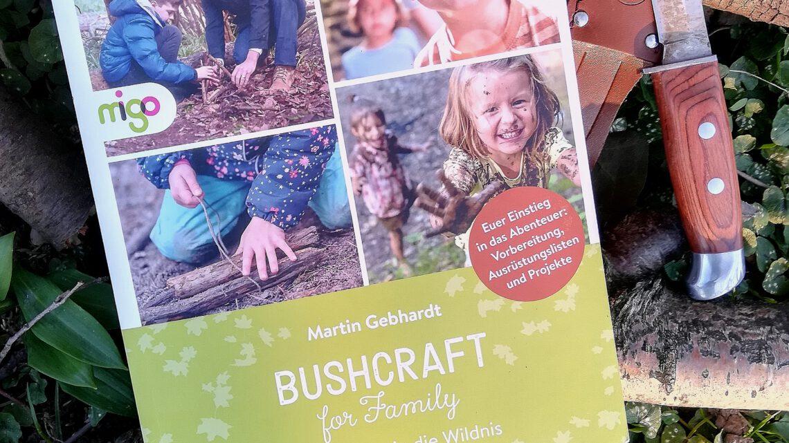 """Verlosung: Ab in die Natur! – """"Bushcraft for Family. Gemeinsam in die Wildnis"""""""
