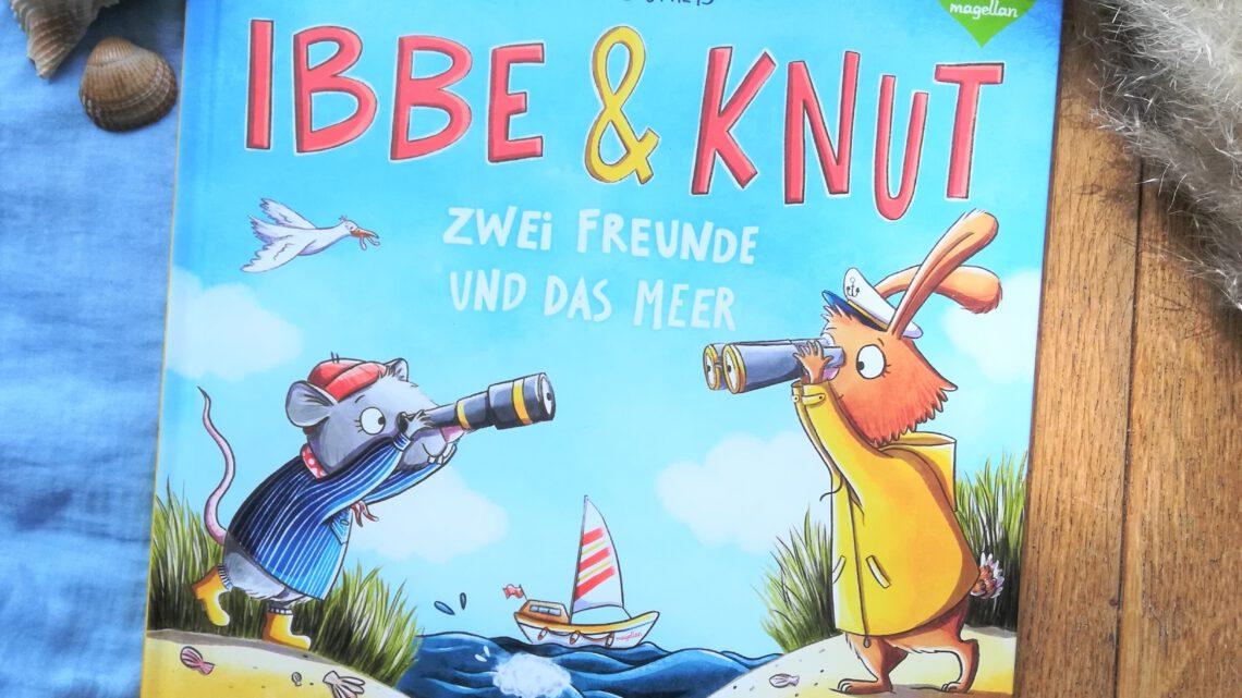 """Verlosung: """"Ibbe & Knut. Zwei Freunde und das Meer"""" – Kristina Scharmacher-Schreiber, Caroline Opheys"""