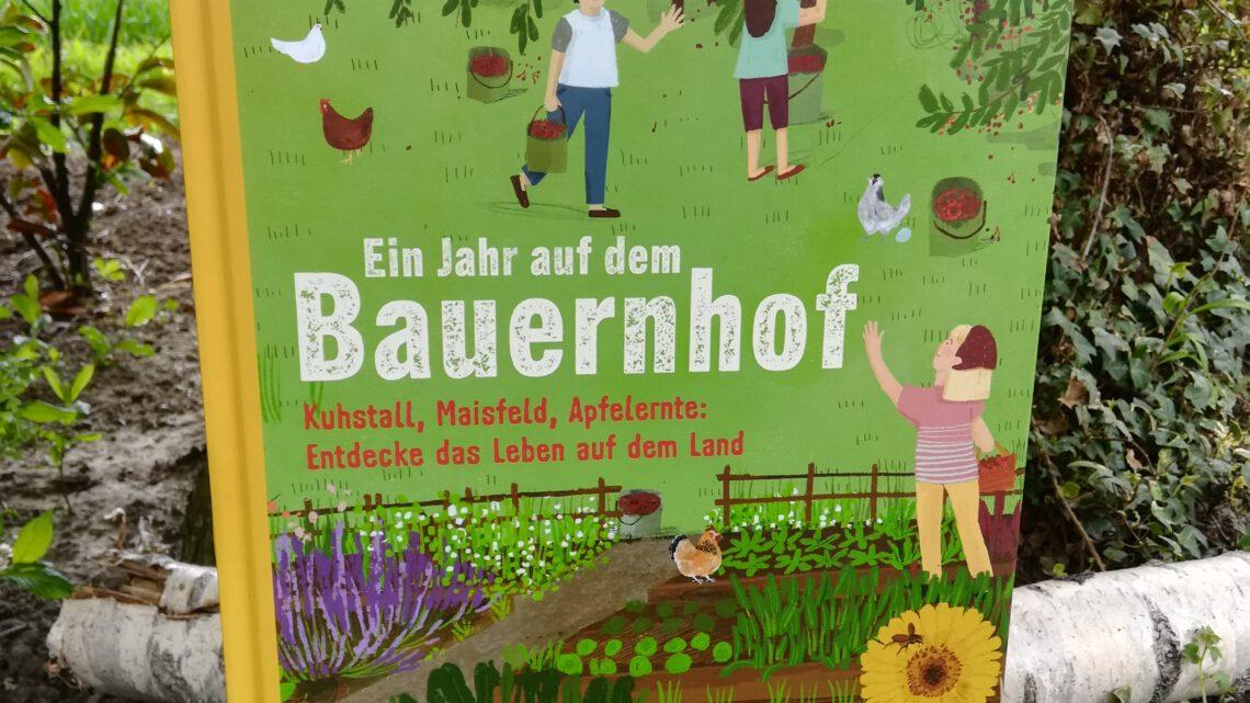 """""""Ein Jahr auf dem Bauernhof. Kuhstall, Maisfeld, Apfelernte: Entdecke das Leben auf dem Land"""""""