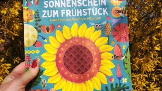 """""""Sonnenschein zum Frühstück. Entdecke die Welt der Pflanzen"""" – Michael Holland, Philip Giordano"""