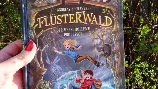 """""""Flüsterwald. Der verschwundene Professor"""" (Band 2) – Andreas Suchanek"""