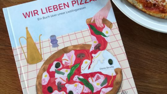 """""""Wir lieben Pizza. Ein Buch über unser Lieblingsessen"""" – Elenia Beretta"""