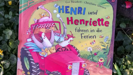 """""""Henri und Henriette fahren in die Ferien"""" – Cee Neudert, Christiane Hansen"""