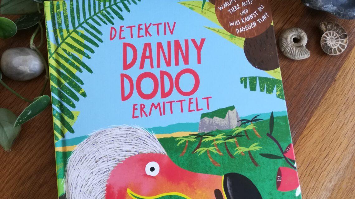 """""""Detektiv Danny Dodo ermittelt. Warum sterben Tiere aus? Und was kannst du dagegen tun?"""""""