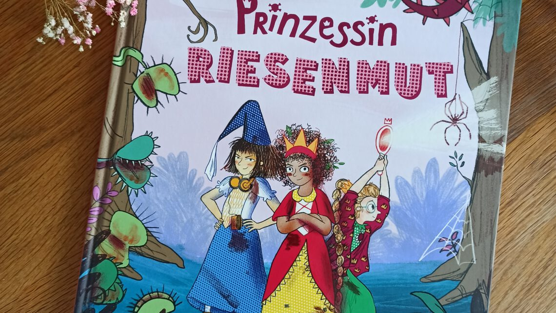 """Prinzessin Riesenmut"" – Rachel Valentine, Rebecca Bagley"