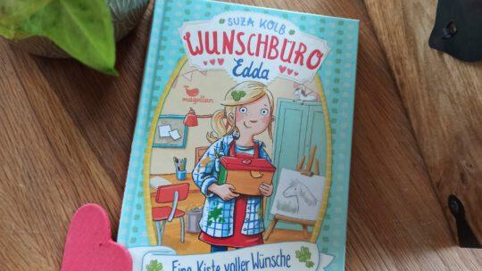 """""""Wunschbüro Edda. Eine Kiste voller Wünsche (Band 1)"""" – Suza Kolb, Daniela Kunkel"""