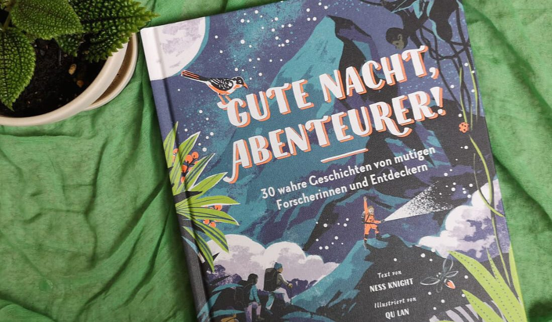 """""""Gute Nacht, Abenteurer! 30 wahre Geschichten von mutigen Forscherinnen und Entdeckern"""""""