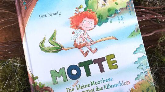 """""""Motte. Die klitzekleine Moorhexe rettet das Elfenschloss"""" – Dirk Henning"""
