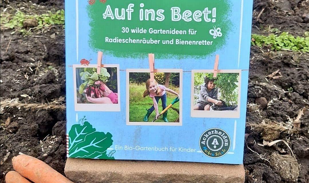 """""""Auf ins Beet! 30 wilde Gartenideen für Radieschenräuber und Bienenretter"""""""