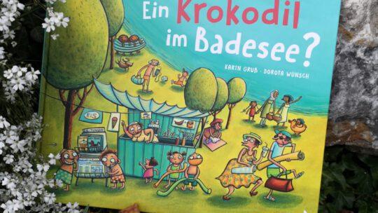 """Ein Krokodil im Badesee?"" – Karin Gruß, Dorota Wünsch"