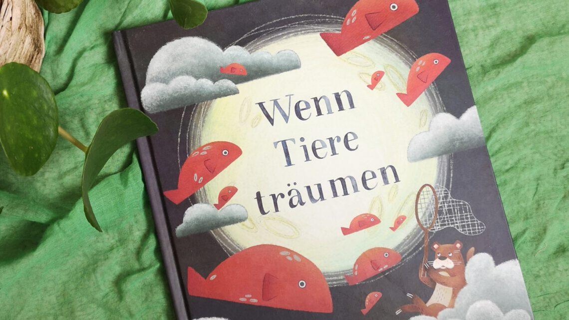"""""""Wenn Tiere träumen"""" – eine wunderbare Einschlafgeschichte von Laura Tschorn"""