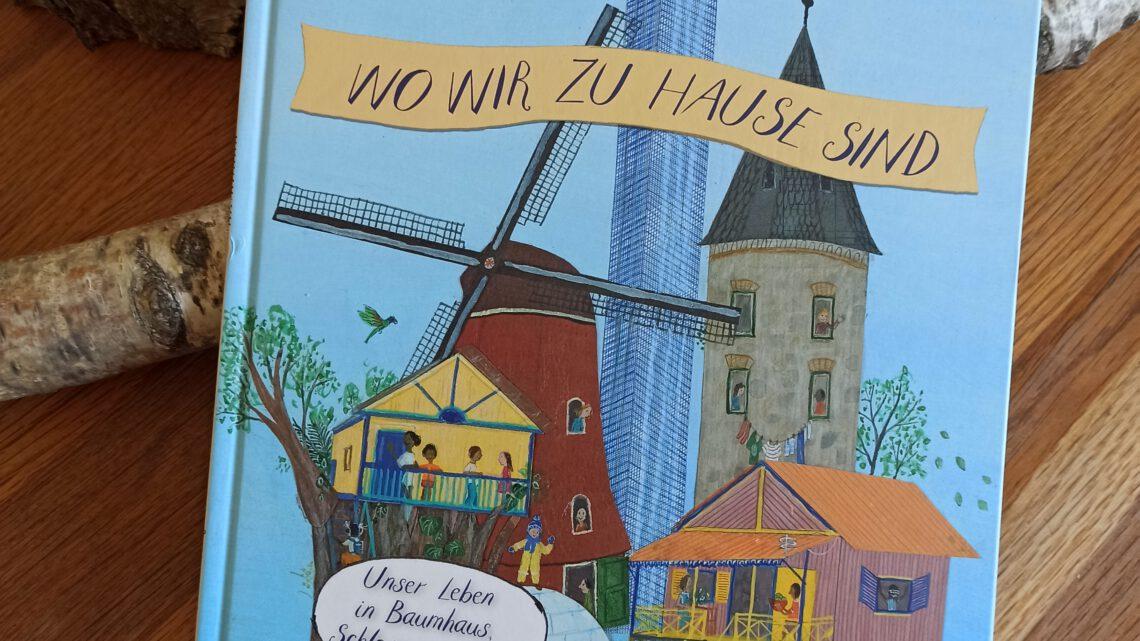 """""""Wo wir zuhause sind. Unser Leben in Baumhaus, Schloss und Iglu"""" – Signe Torp"""