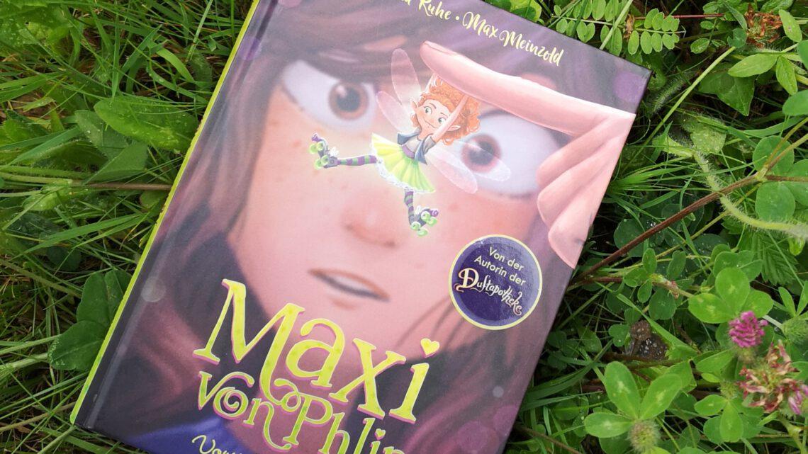 """""""Maxi von Phlip – Vorsicht, Wunschfee!"""" von Anna Ruhe und Max Meinzold"""