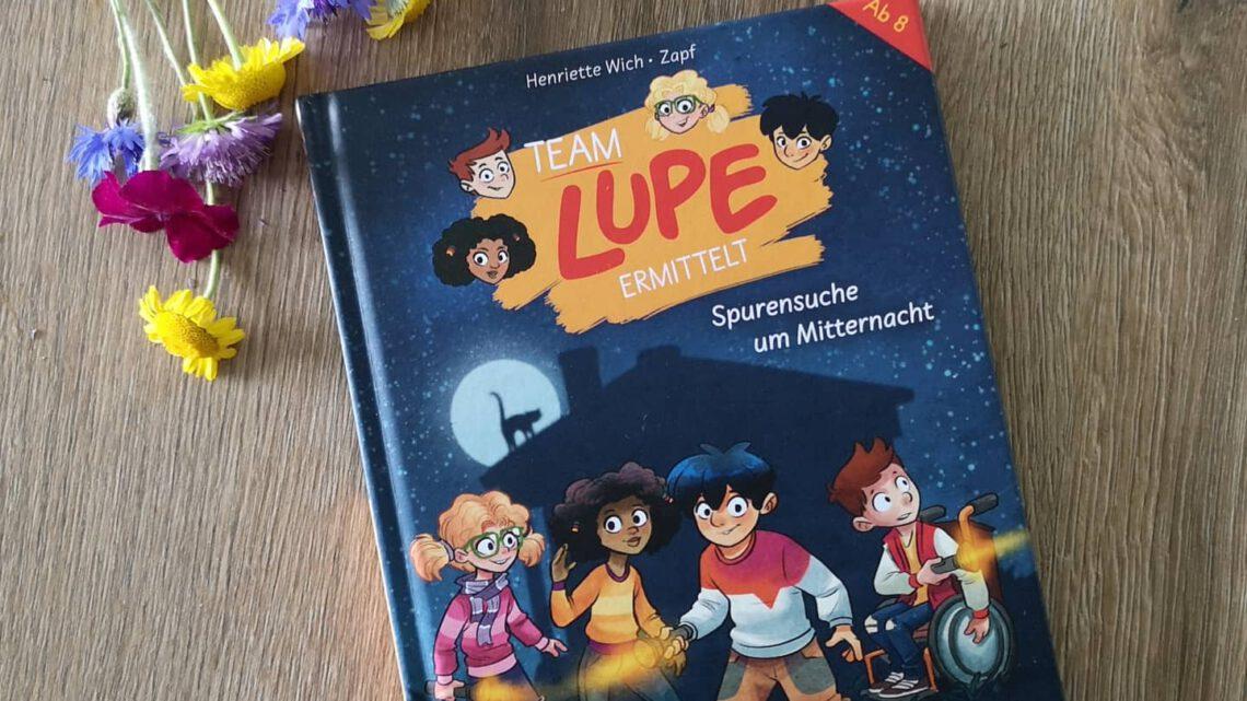 """Spannende Detektivgeschichten """"Team Lupe ermittelt"""" – Henriette Wich & Zapf"""