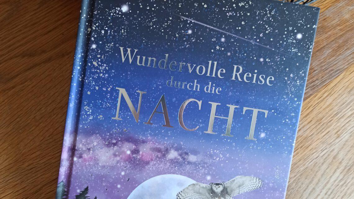 """""""Wundervolle Reise durch die Nacht. Ein Gute- Nacht- Sachbuch zum Vorlesen"""""""
