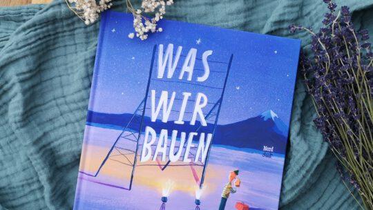 """Ein wundervolles Vater-Tochter-Duo: """"Was wir bauen"""" von Oliver Jeffers"""