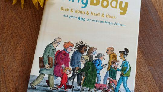 """""""Any Body. Dick & dünn & Haut & Haar: das große ABC von unserem Körper- Zuhause"""" – K. von Gathen, Anke Kuhl"""